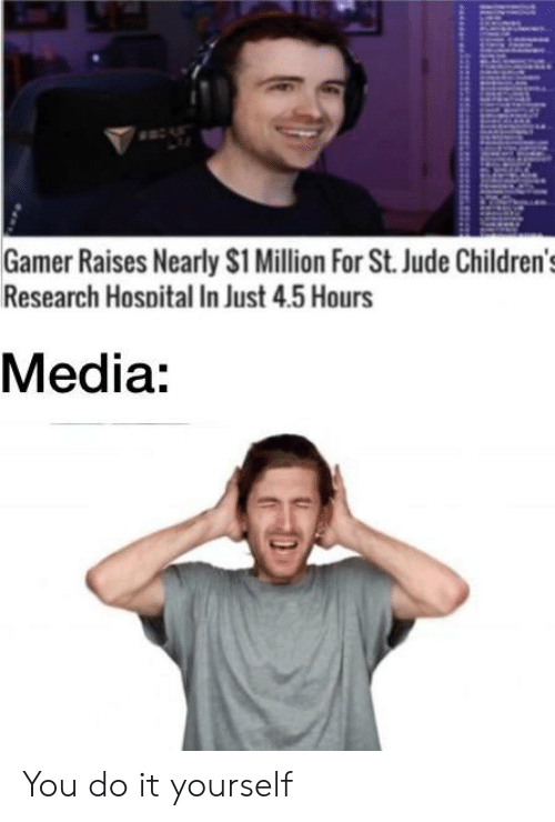 Funny, Hospital, and Media: Gamer Raises Nearly S1 Million For St. Jude Children's  Research Hospital In Just 4.5 Hours  Media: You do it yourself