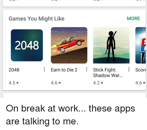 Funny, Work, and Apps: Games You Might Like MORE 2048 2048 Earn to