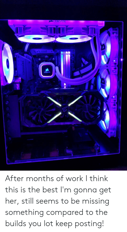 Work, Best, and Gaming: GAMING After months of work I think this is the best I'm gonna get her, still seems to be missing something compared to the builds you lot keep posting!