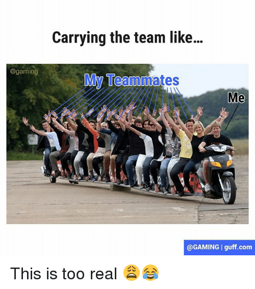 gaming carrying the team like mm team me gaming i 20441221 ✅ 25 best memes about carrying the team carrying the team memes
