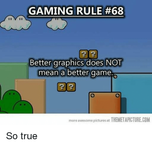 gaming rule 68 better graphics does not mean a better 12879498 gaming rule 68 better graphics does not mean a better game more