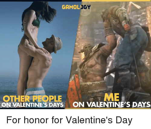 valentines day bio memes - 25 Best Memes About for Honor