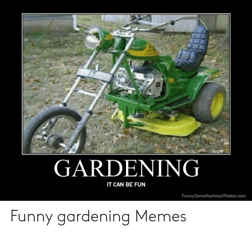 GARDENING IT CAN BE FUN FunnyDemotivationalPosterscom Funny
