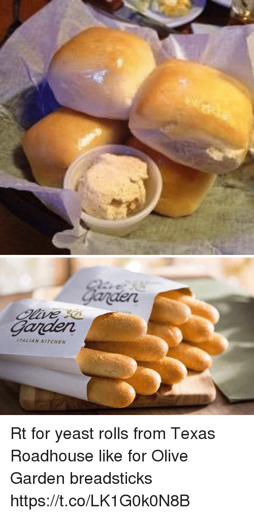 Olive Garden, Texas, and Girl Memes: Garder  TALIAN KITCHEN Rt for yeast rolls from Texas Roadhouse like for Olive Garden breadsticks https://t.co/LK1G0k0N8B