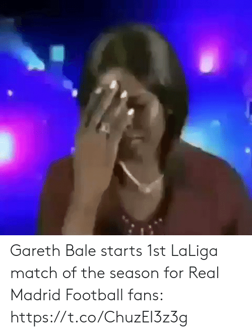 Football, Gareth Bale, and Memes: Gareth Bale starts 1st LaLiga match of the season for Real Madrid  Football fans:  https://t.co/ChuzEI3z3g
