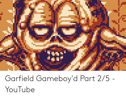 Garfield Gameboy D Part 25 Youtube Youtube Com Meme On Me Me