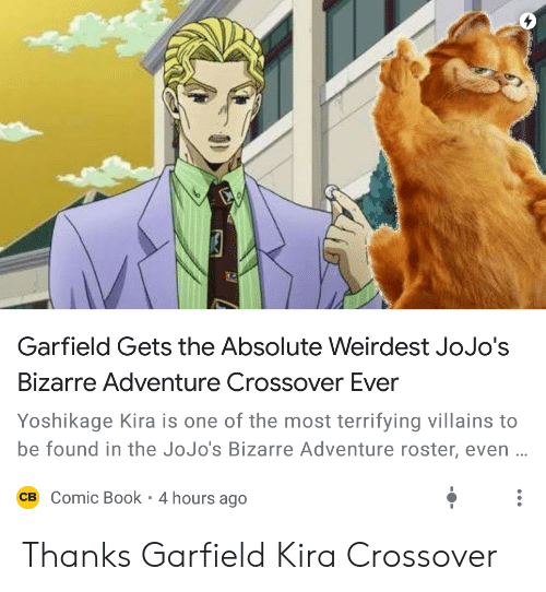 Garfield Gets The Absolute Weirdest Jojo S Bizarre Adventure Crossover Ever Yoshikage Kira Is One Of The Most Terrifying Villains To Be Found In The Jojo S Bizarre Adventure Roster Even O Thanks Garfield