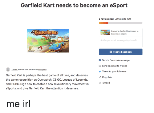 Garfield Kart Needs To Become An Esport 2 Have Signed Let S Get To 100 Everyone Garfield Kart Needs To Become An Esport Add A Personal Message Optional Fpost To Facebook F Send