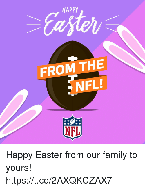 Easter, Family, and Memes: Garter  HAPPY  FROM THE  NFL!  NFL Happy Easter from our family to yours! https://t.co/2AXQKCZAX7