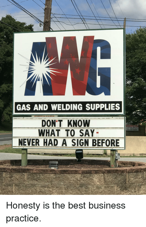 7741d02e Best, Business, and Honesty: GAS AND WELDING SUPPLIES DON'T KNOW WHAT