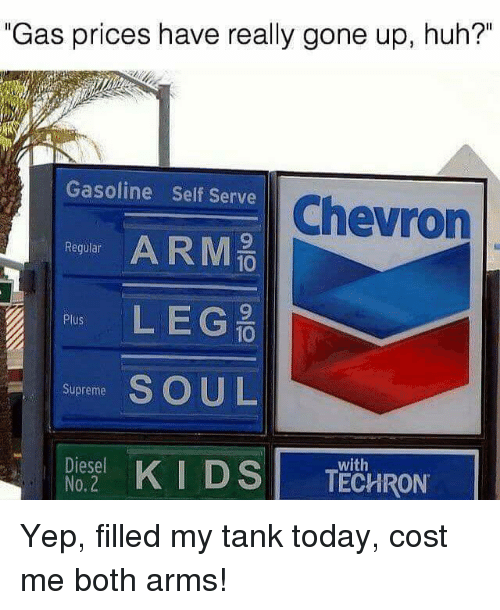 Gas Prices In My Area >> Gas Prices Have Really Gone Up Huh Gasoline Self Serve Chevron