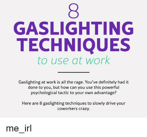 GASLIGHTING TECHNIQUES to Use at Work Gaslighting at Work Is All the