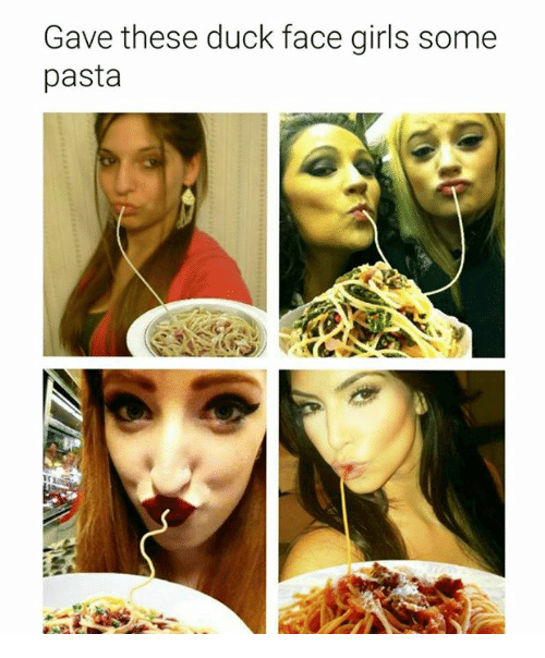 Dank, Girls, and Duck: Gave these duck face girls some  pasta