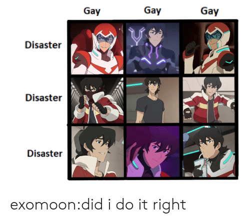 Target, Tumblr, and Blog: Gay  Gay  Disaster  Disaster  Disaster exomoon:did i do it right