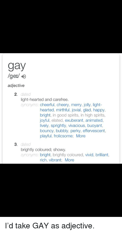 The use of gay as a synonym for happy is
