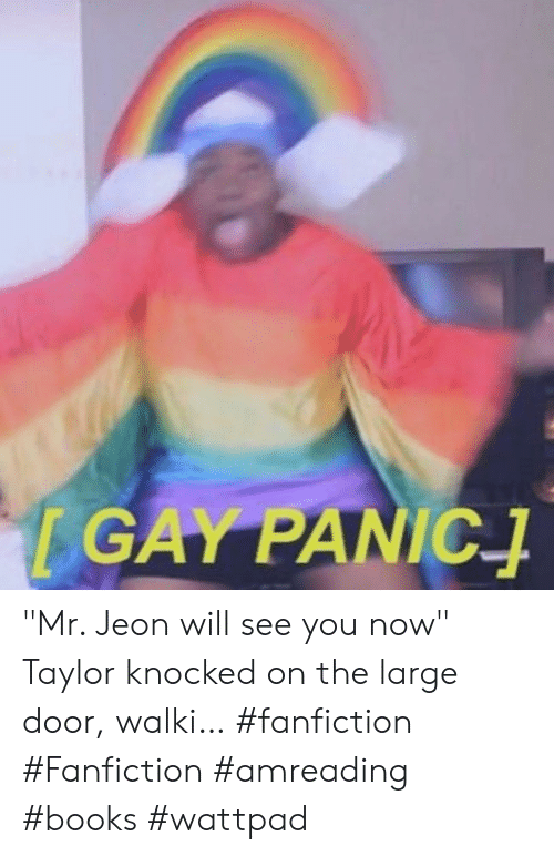 GAY PANIC Mr Jeon Will See You Now Taylor Knocked on the