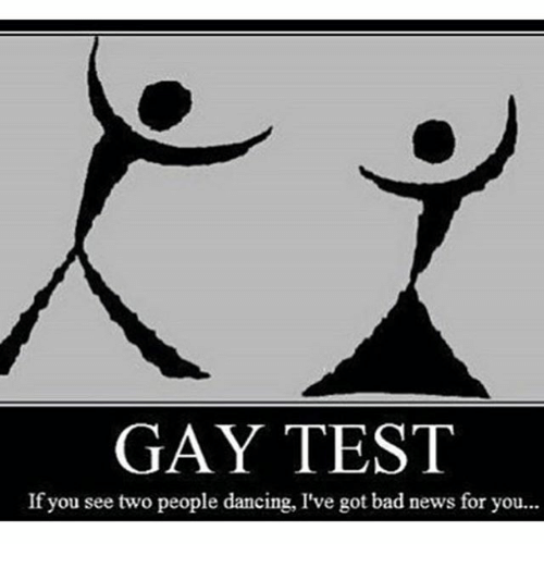 fcd95e3c GAY TEST if You See Two People Dancing I've Got Bad News for You ...