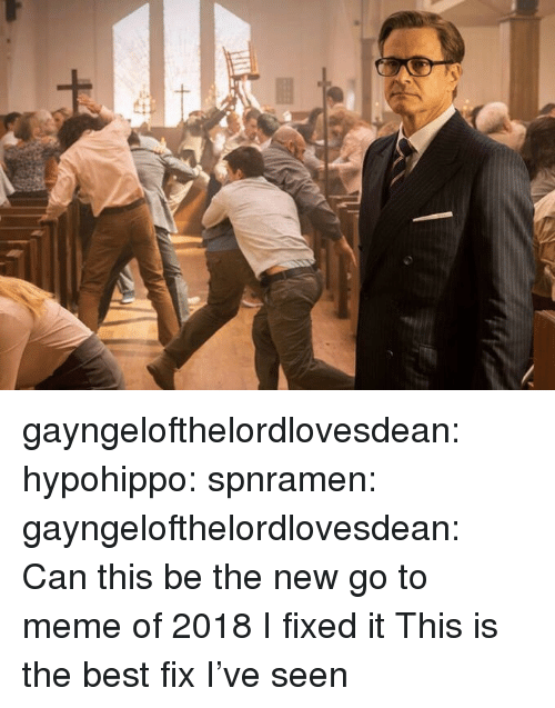Meme, Target, and Tumblr: gayngelofthelordlovesdean:  hypohippo:   spnramen:  gayngelofthelordlovesdean:  Can this be the new go to meme of 2018    I fixed it   This is the best fix I've seen