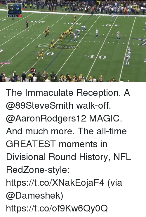 Memes, Nfl, and History: GB DAL  31 311  4TH :12  3RD & 20 05  3RD &20  82 The Immaculate Reception. A @89SteveSmith walk-off. @AaronRodgers12 MAGIC. And much more.  The all-time GREATEST moments in Divisional Round History, NFL RedZone-style: https://t.co/XNakEojaF4 (via @Dameshek) https://t.co/of9Kw6Qy0Q