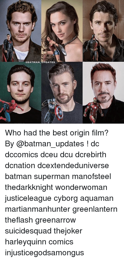 Batman, Memes, and Superman: GBATMAN UPDATES Who had the best origin film? By @batman_updates ! dc dccomics dceu dcu dcrebirth dcnation dcextendeduniverse batman superman manofsteel thedarkknight wonderwoman justiceleague cyborg aquaman martianmanhunter greenlantern theflash greenarrow suicidesquad thejoker harleyquinn comics injusticegodsamongus