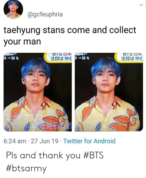 Android, Twitter, and Thank You: @gcfeuphria  taehyung stans come and collect  your man  BIS 4  注目は仲む  BISE4  0 30 %  注目は仲む 0→ 30%  としく  6:24 am 27 Jun 19 Twitter for Android Pls and thank you #BTS #btsarmy