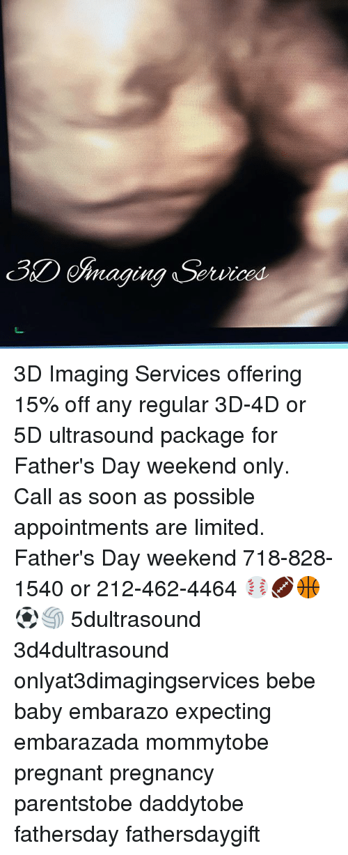 Fathers Day, Memes, and Pregnant: GE maging Services 3D Imaging Services offering 15