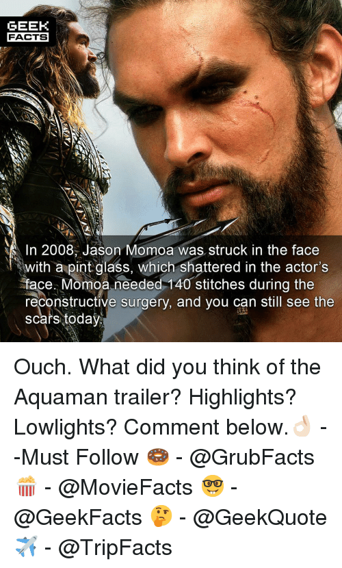 Geek Facts 1n 2008 Jason Momoa Was Struck In The Face Withapintclass