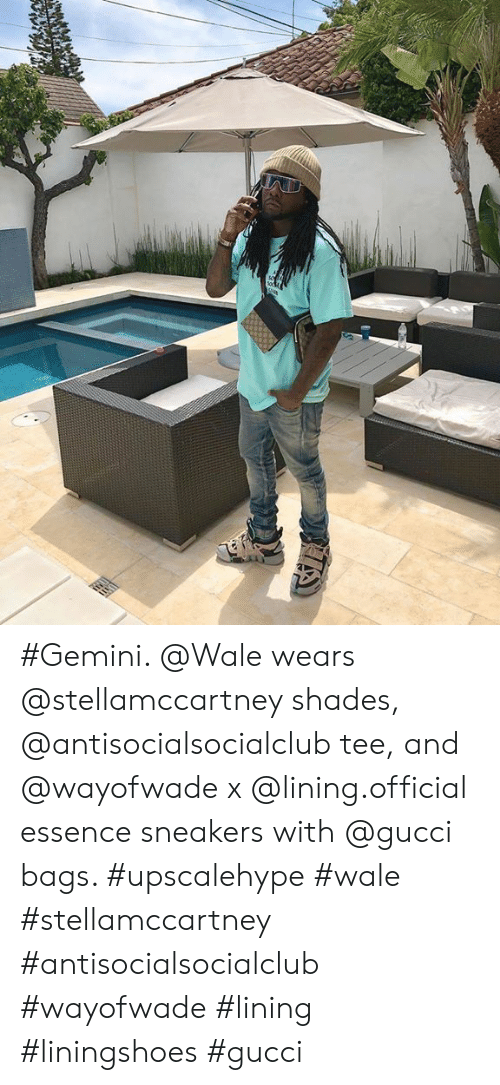 Gucci, Sneakers, and Gemini: #Gemini. @Wale wears @stellamccartney shades, @antisocialsocialclub tee, and @wayofwade x @lining.official essence sneakers with @gucci bags. #upscalehype #wale #stellamccartney #antisocialsocialclub #wayofwade #lining #liningshoes #gucci