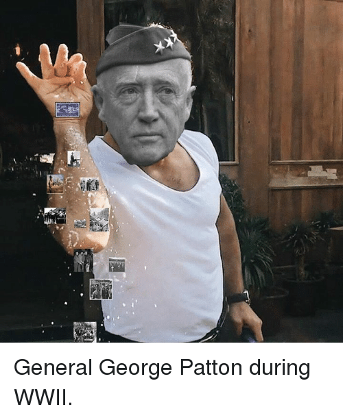 General George Patton During Wwii Meme On Meme