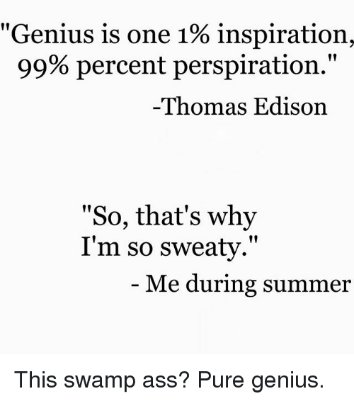 Ass Memes And Edison Genius Is One 1 Inspiration 99