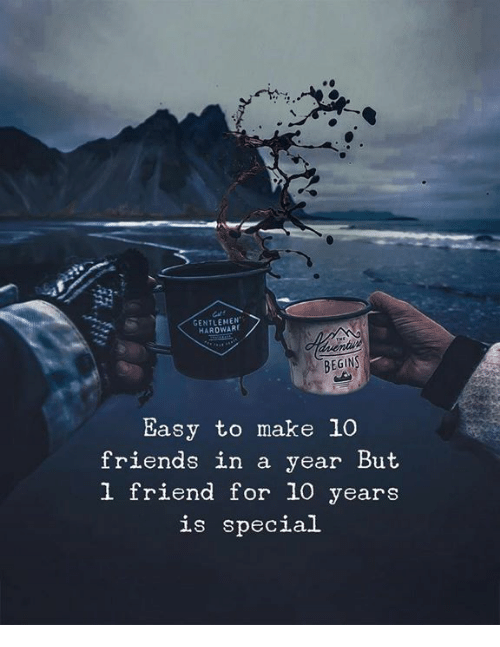 Friends, 10 Years, and Friend: GENTLEMEN  HAROWARE  eni  Easy to make 10  friends in a year But  l friend for 10 years  ls special