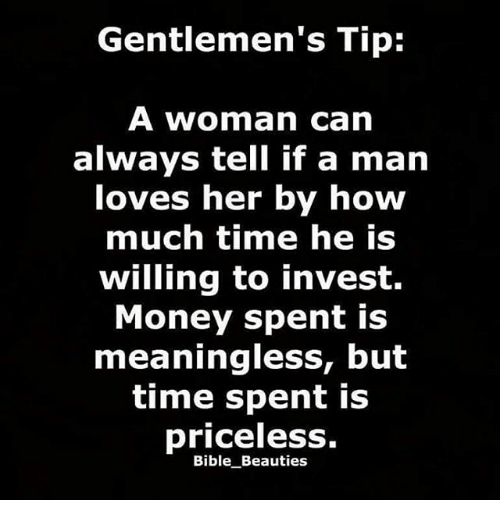 Gentlemen's Tip A Woman Can Always Tell If A Man Loves Her