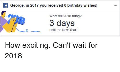 George in 2017 You Received 0 Birthday Wishes! What Will 2018 Bring ...