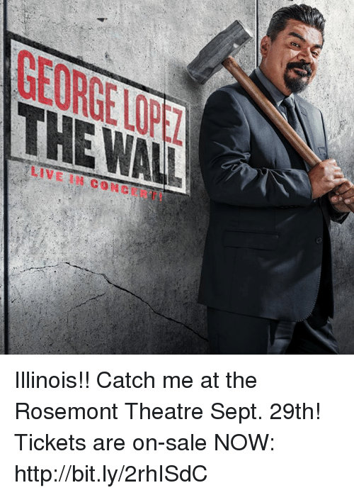 Memes, Http, and Illinois: GEORGE LOPE  LIVE IN CONCERT Illinois!! Catch me at the Rosemont Theatre Sept. 29th! Tickets are on-sale NOW: http://bit.ly/2rhISdC