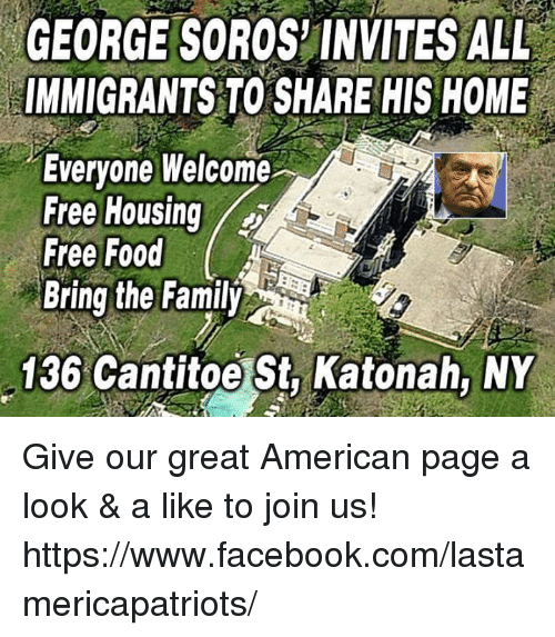 GEORGE SOROS' INVITES ALL IMMIGRANTS TO SHARE HIS HOME