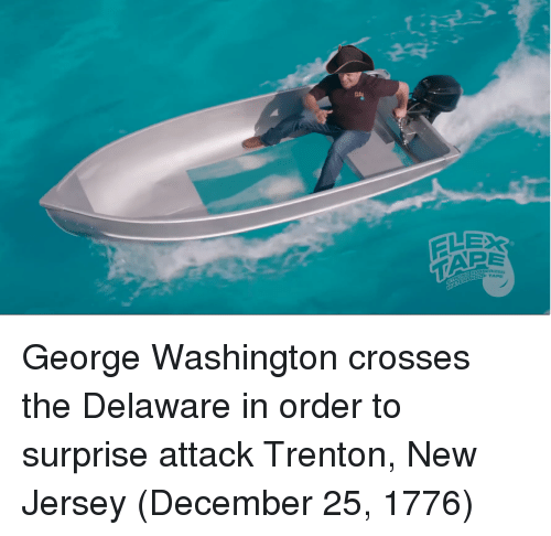 George Washington, New Jersey, and Washington: George Washington crosses the Delaware in order to surprise attack Trenton, New Jersey (December 25, 1776)