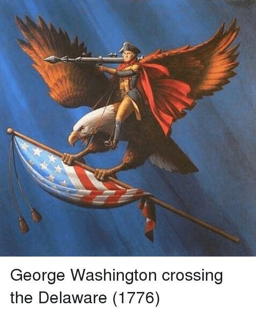 George Washington, Washington, and George Washington Crossing the Delaware: George Washington crossing the Delaware (1776)