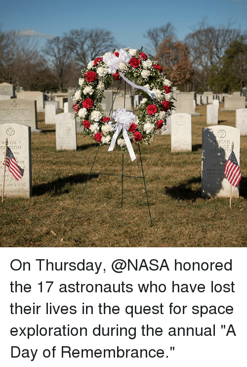 "Memes, Nasa, and Lost: GER  CE  VRGIL 1  NA  RCE On Thursday, @NASA honored the 17 astronauts who have lost their lives in the quest for space exploration during the annual ""A Day of Remembrance."""