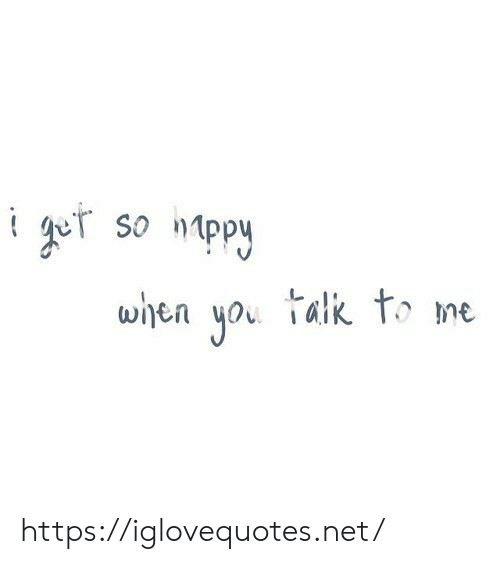 Net, You, and Href: ger so nppy  when you talk to me https://iglovequotes.net/