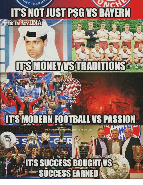 Football, Memes, and Success: GERM  ITS NOT JUST PSG VS BAYERN  BAYER  IS IN  ITSMONEYVSTRADITIONS  IN MY  NA  ITS MODERN FOOTBALL VS PASSION  MÜNCHEN IS IN MY DNA  ITS SUCCESS BOUGHTVS  SUCCESS EARNED