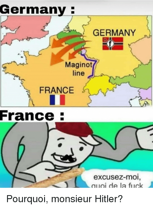 Germany GERMANY Maginot Line FRANCE France Excusez-Moi Quoi ... on stalingrad map, alpine line, soviet deep battle map, battle of leyte gulf map, germany map, siegfried line, battle of the somme map, siegfried line map, french indochina map, metaxas line, the rose line map, alpine wall, panzer map, sudetenland map, ouvrage schoenenbourg, czechoslovak border fortifications, 100th meridian map, treaty of tordesillas line of demarcation map, mannerheim line map, normandy map, ardennes map, dunkirk map, tokyo jr yamanote line map, battle of dien bien phu map, manchuria map, first battle of the marne map, atlantic wall,