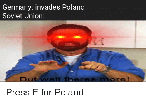Germany Invades Poland Soviet Union But Wait Theres More Reddit