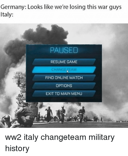 germany looks like were losing this war guys italy paused 17873425 ✅ 25 best memes about ww2 ww2 memes,Ww2 Memes
