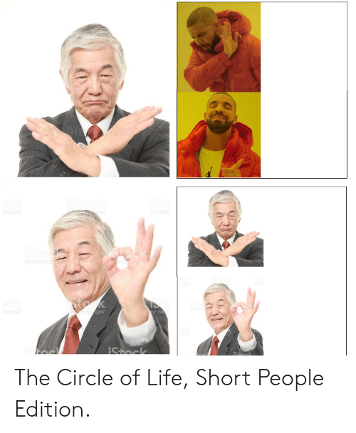 Life, Ges, and Short People: ges The Circle of Life, Short People Edition.