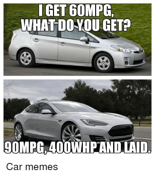 Cars Meme And Memes Get 60mpg What Do You 90mpg