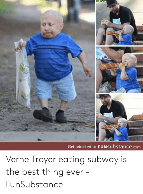 Get Addicted To Funsubstancecom Verne Troyer Eating Subway Is The Best Thing Ever Funsubstance Subway Meme On Me Me Funsubstance apk version 0.2 download for android devices. get addicted to funsubstancecom verne