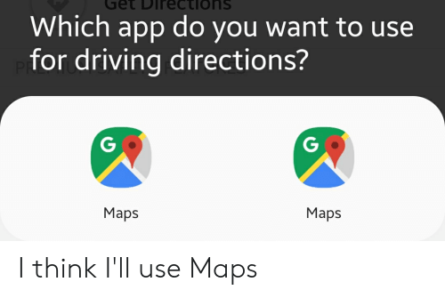 Get DDirections Which App Do You Want to Use for Driving Directions on