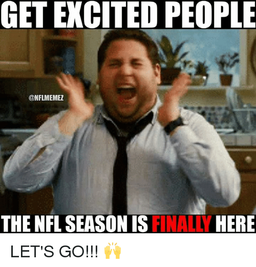 Nfl, Get, and Excited: GET EXCITED PEOPLE  @NFLMEME  THE NFL SEASON IS FINALLY HERE LET'S GO!!! 🙌