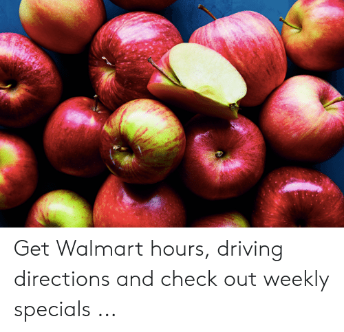 2a4914c621c Get Walmart Hours Driving Directions and Check Out Weekly Specials ...