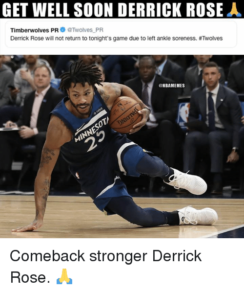 Derrick Rose, Nba, and Soon...: GET WELL SOON DERRICK ROSEA  Timberwolves PR@Twolves PR  Derrick Rose will not return to tonight's game due to left ankle soreness. #Twolves  @NBAMEMES Comeback stronger Derrick Rose. 🙏